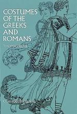 Costumes of the Greeks and Romans - Thomas Hope