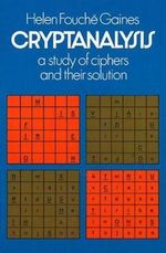 Cryptanalysis : A Study of Ciphers and Their Solution - Helen Fouche Gaines