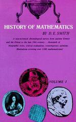 History of Mathematics : General Survey of the History of Elementary Mathematics v. 1 - David Eugene Smith