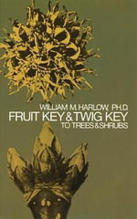 Fruit Key and Twig Key to Trees and Shrubs - William M. Harlow