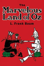 The Marvelous Land of Oz : Dover Children's Classics - L. Frank Baum