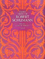 Robert Schumann : Piano Music Series II - Robert Schumann