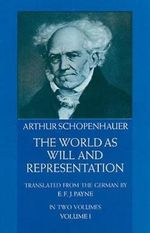 The World as Will and Representation : v. 1 - Arthur Schopenhauer