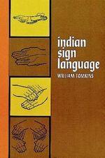Indian Sign Language : Native American - William Tomkins