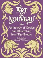 Art Nouveau : An Anthology of Design and Illustration from