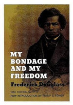 My Bondage and My Freedom : Black Rediscovery - Frederick Douglass