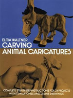Carving Animal Caricatures : Dover Woodworking - Elma Waltner