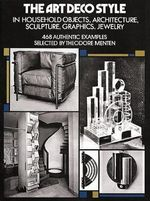 The Art Deco Style in Household Objects, Architecture, Sculpture, Graphics, Jewellery : Picture Archives Ser.
