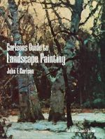 Carlson's Guide to Landscape Painting : Dover Art Instruction - J. F. Carlson