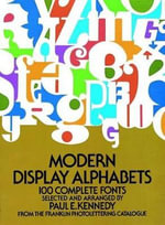 Modern Display Alphabets : Dover Books on Lettering, Graphic Arts & Printing - Paul E. Kennedy