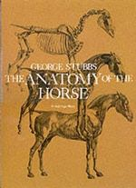 The Anatomy of the Horse : Dover Anatomy for Artists Ser. - George Stubbs