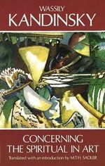 Concerning the Spiritual in Art : Dover Books on Art History Ser. - Wassily Kandinsky