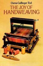 The Joy of Hand-weaving - Osma Gallinger Tod