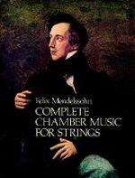 Felix Mendelssohn : Complete Chamber Music for Strings - Felix Mendelssohn