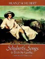 Schubert's Songs to Texts by Goethe - Franz Schubert