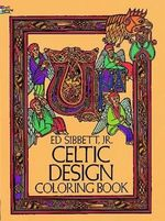 Celtic Design Colouring Book : 83 Designs for Workable Projects - Ed Sibbett