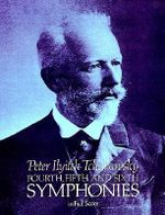 Tchaikovsky : Fourth, Fifth and Sixth Symphonies (Full Score) - Peter Ilyitch Tchaikovsky