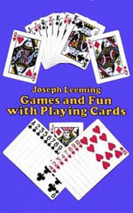 Games and Fun with Playing Cards - Joseph Leeming