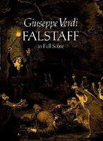 Verdi Giusepe Falstaff in Full Score Book : Falstaff in Full Score - Giuseppe Verdi
