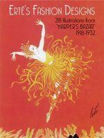 Erte's Fashion Designs : 218 Illustrations from 'Harper's Bazar' 1918-1932 - Erte
