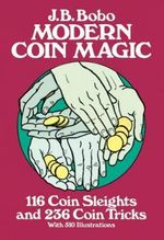 Modern Coin Magic : 116 Coin Sleights and 236 Coin Tricks - J.B. Bobo