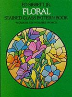 Floral Stained Glass Pattern Book - Ed Sibbett