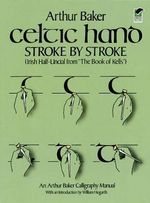 Celtic Hand Stroke by Stroke (Irish Half-Uncial from