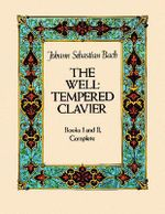 The Well-Tempered Clavier : Books I and II, Complete - J. S. Bach