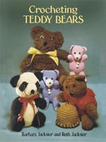 Crocheting Teddy Bears : Dover Knitting, Crochet, Tatting, Lace - Barbara Jacksier