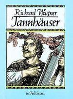 Richard Wagner : Tannhauser (Full Score) - Richard Wagner