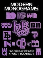 Modern Monograms : 1310 Graphic Designs - Kiyoshi Takahashi