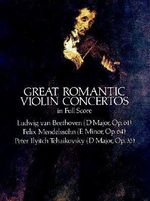 Beethoven, Mendelssohn and Tchaikovsky : Great Romantic Violin Concertos - Ludwig Van Beethoven