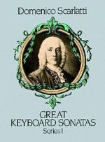 Domenico Scarlatti : Great Keyboard Sonatas - Series I - Domenico Scarlatti