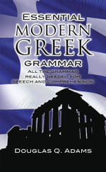 Essential Modern Greek Grammar : Dover Language Guides Essential Grammar - Douglas Q. Adams