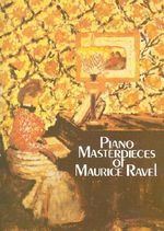 Piano Masterpieces of Maurice Ravel : Symphonie Fantastique - Solo Piano - Maurice Ravel