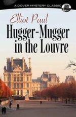 Hugger-mugger in the Louvre - Elliot Paul