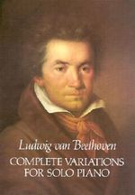 Beethoven : Complete Variations for Solo Piano - Ludwig van Beethoven