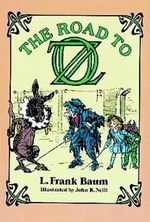 The Road to Oz : Dover Children's Classics - L. F. Baum