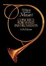 Concerti for Wind Instruments in Full Score: Mozart : Mozart: Mozart - Wolfgang Amadeus Mozart