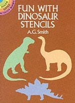 Fun with Dinosaur Stencils - A. G. Smith