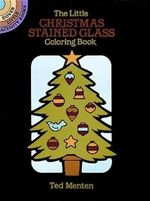 The Little Christmas Stained Glass Coloring Book : Dover Stained Glass Coloring Book - Ted Menten