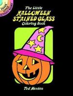 The Little Halloween Stained Glass Coloring Book : Dover Stained Glass Coloring Book - Ted Menten