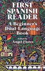 First Spanish Reader (Dual-Language) :  A Beginner's Dual Language Book