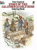 Story of the California Gold Rush Colouring Book - Peter F. Copeland