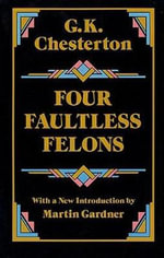 Four Faultless Felons - G. K. Chesterton