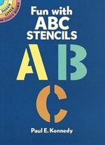 Fun with ABC Stencils : Dover Little Activty Books - Paul E. Kennedy
