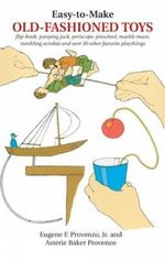 Easy-to-Make Old Fashioned Toys : Dover Craft Books - Eugene F. Provenzo