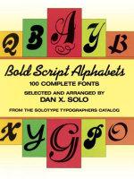 Bold Script Alphabets : 100 Complete Fonts - Dan X. Solo