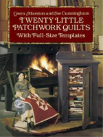 Twenty Little Patchwork Quilts : With Full-Size Templates - Gwen Marston