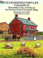 Old-Fashioned Farm Life Colouring Book : Nineteenth-Century Activities on the Firestone Farm at Greenfield Village - A.G.;Cousins Smith
